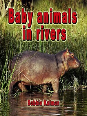 cover image of Baby animals in rivers