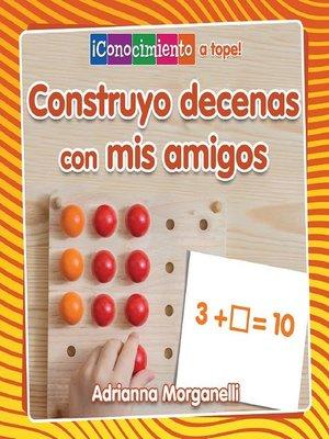 cover image of Construyo decenas con mis amigos
