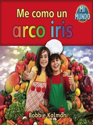 cover image of Me como un arco iris