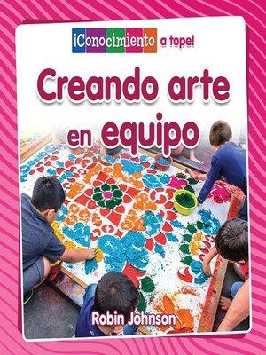 cover image of Creando arte en equipo