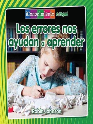 cover image of Los errores nos ayudan a aprender