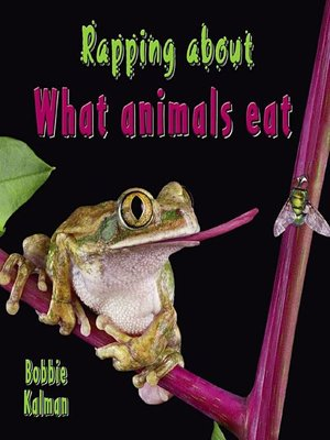 cover image of Rapping about What Animals Eat