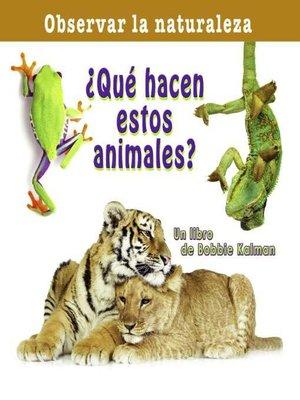 cover image of ¿Qué hacen estos animales?