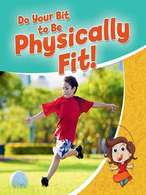 cover image of Do your Bit to Be Physically Fit!