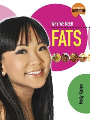 cover image of Why We Need Fats