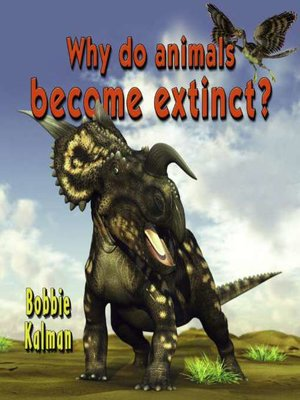 cover image of Why Do Animals Become Extinct?