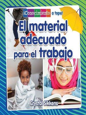 cover image of El material adecuado para el trabajo