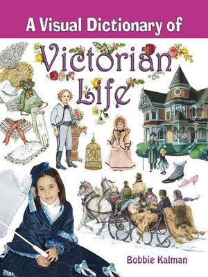 cover image of A Visual Dictionary of Victorian Life