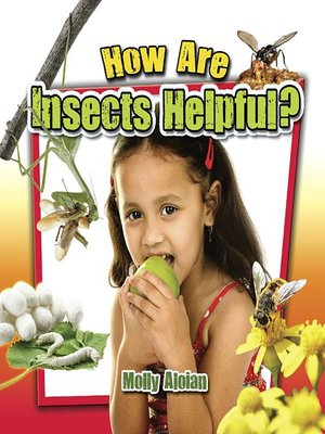 cover image of How are insects helpful?