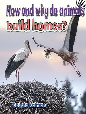 cover image of How and why do animals build homes?