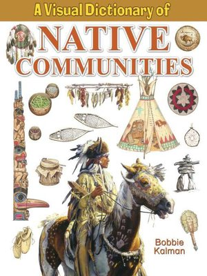cover image of A Visual Dictionary of Native Communities