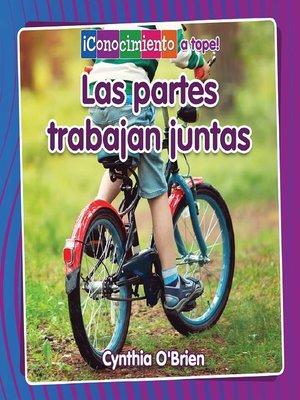 cover image of Las partes trabajan juntas