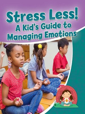 cover image of Stress Less! A Kid's Guide to Managing Emotions