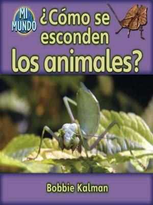 cover image of ¿Cómo se esconden los animales?