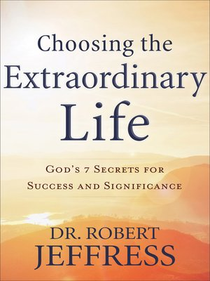 cover image of Choosing the Extraordinary Life