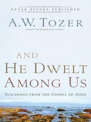 cover image of And He Dwelt Among Us
