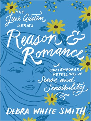 cover image of Reason and Romance: A Contemporary Retelling of Sense and Sensibility