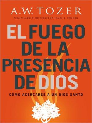 cover image of El fuego de la presencia de Dios