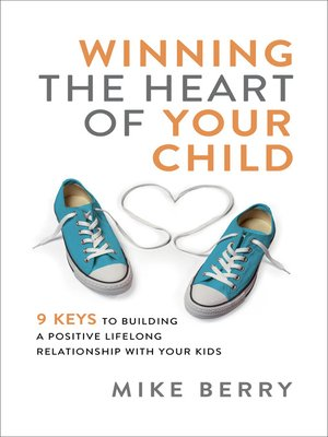 cover image of Winning the Heart of Your Child