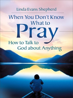 cover image of When You Don't Know What to Pray