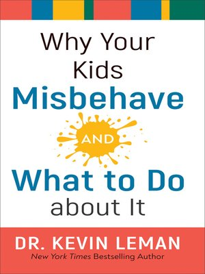cover image of Why Your Kids Misbehave—and What to Do about It