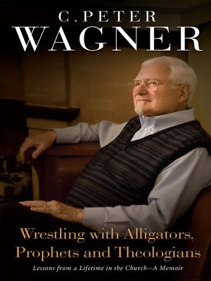 cover image of Wrestling with Alligators, Prophets, and Theologians