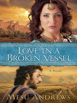 cover image of Love in a Broken Vessel--A Novel