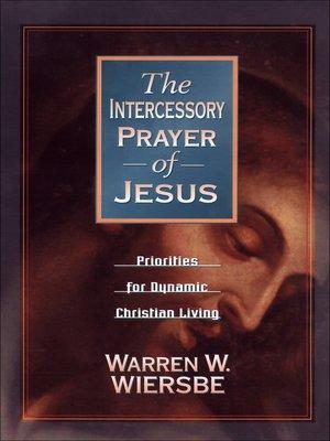 cover image of The Intercessory Prayer of Jesus