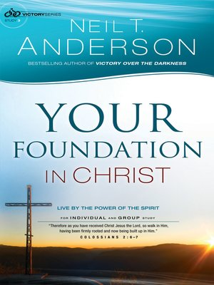 cover image of Your Foundation in Christ--Live by the Power of the Spirit