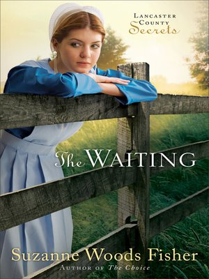 Title details for The Waiting by Suzanne Woods Fisher - Available
