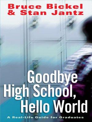 cover image of Goodbye High School, Hello World