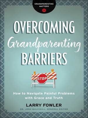 cover image of Overcoming Grandparenting Barriers