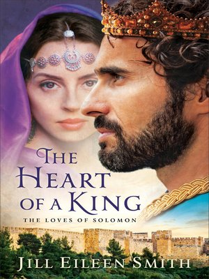 cover image of The Heart of a King: The Desert Princess ; The Shepherdess ; The Daughter of the Nile ; The Queen of Sheba