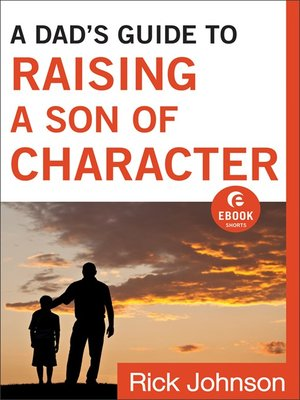 cover image of A Dad's Guide to Raising a Son of Character