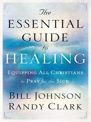 Bill johnson overdrive rakuten overdrive ebooks audiobooks and cover image of the essential guide to healing fandeluxe Image collections