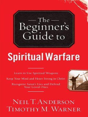 The Beginner's Guide to Spiritual Warfare by Neil T