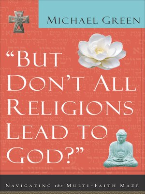 cover image of But Don't All Religions Lead to God?