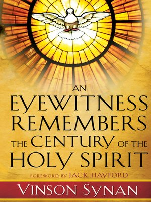 cover image of An Eyewitness Remembers the Century of the Holy Spirit