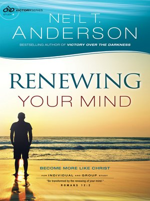 cover image of Renewing Your Mind--Become More Like Christ