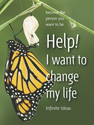cover image of Help! I Want to Change My Life