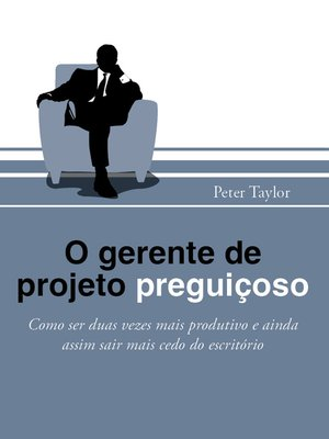 cover image of O Gerente de Projeto Preguiçoso