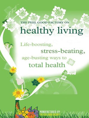 cover image of The Feel Good Factory on Healthy Living