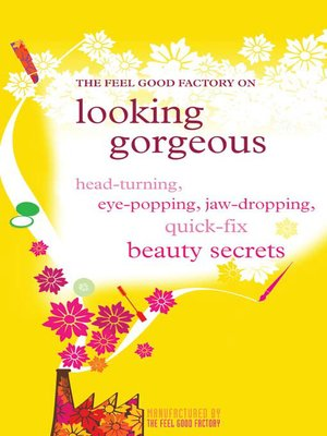 cover image of The Feel Good Factory on Looking Gorgeous