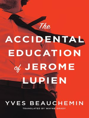 cover image of The Accidental Education of Jerome Lupien