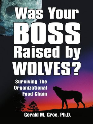 cover image of Was Your Boss Raised by Wolves?