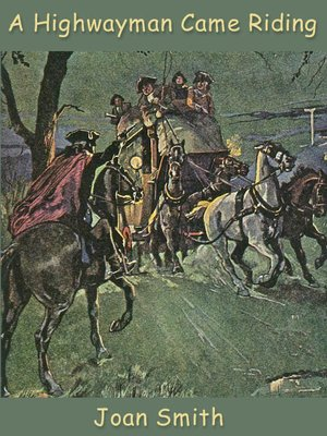 cover image of A Highwayman Came Riding