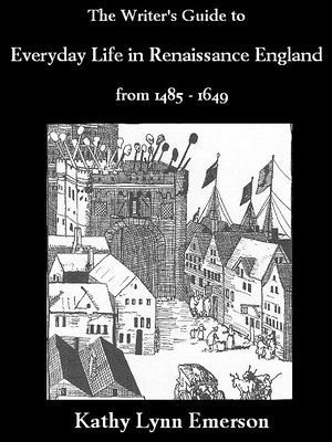 cover image of The Writer's Guide to Everyday Life in Renaissance England