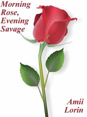 cover image of Morning Rose, Evening Savage