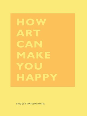 cover image of How Art Can Make You Happy