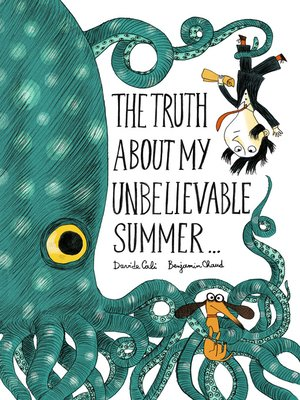 cover image of The Truth About My Unbelievable Summer . . .